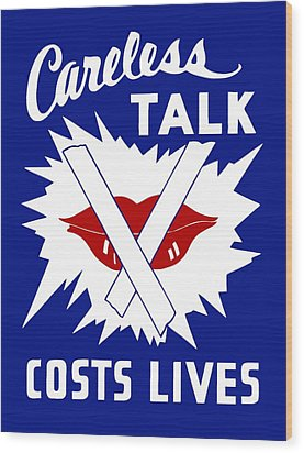 Careless Talk Costs Lives  Wood Print by War Is Hell Store