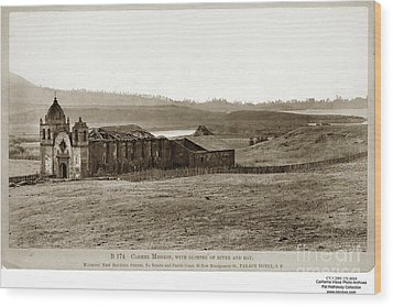 Carmel Mission, With Glimpse Of River And Bay Circa 1880 Wood Print