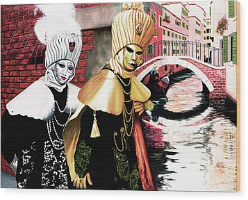 Carnevale Venecia - Prints From My Original Oil Painting Wood Print