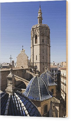 Cathedral Valencia Micalet Tower Wood Print by For Ninety One Days