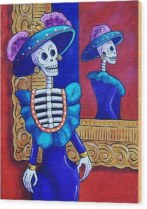 Catrina In The Mirror Wood Print by Candy Mayer