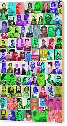 Celebrity Mugshots Wood Print by Jon Neidert