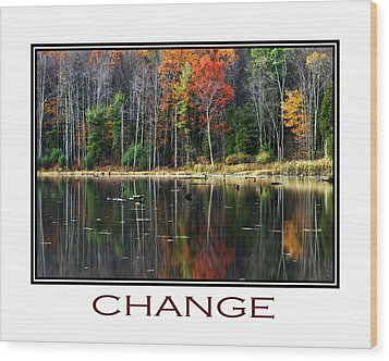 Change Inspirational Poster Art Wood Print by Christina Rollo