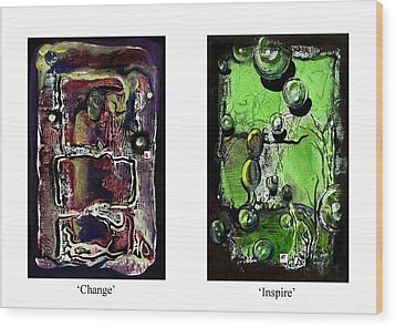 Wood Print featuring the painting Change To Inspire by Carol Rashawnna Williams