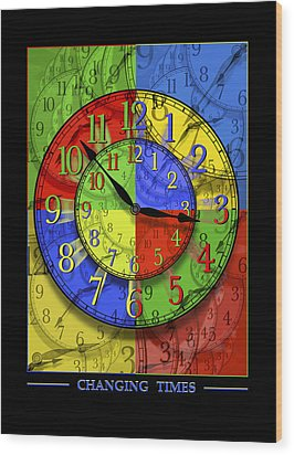 Changing Times Wood Print by Mike McGlothlen