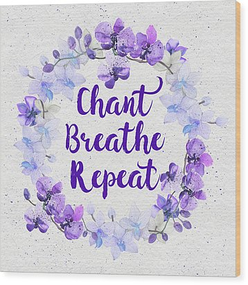 Wood Print featuring the painting Chant, Breathe, Repeat by Tammy Wetzel