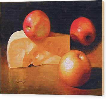 Cheese And Apples Wood Print by Timothy Jones