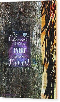 Cherish Every Tropical Moment Wood Print by Susan Vineyard