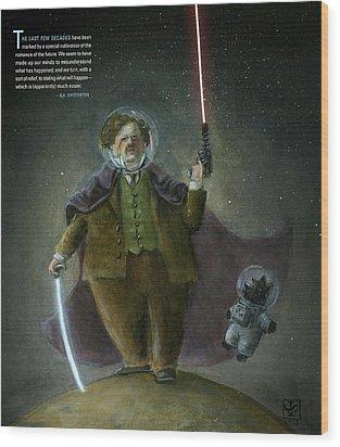 Chesterton In Space Wood Print by Theodore Schluenderfritz