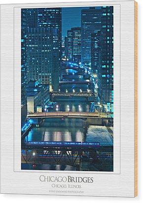 Chicago Bridges Poster Wood Print by Steve Gadomski