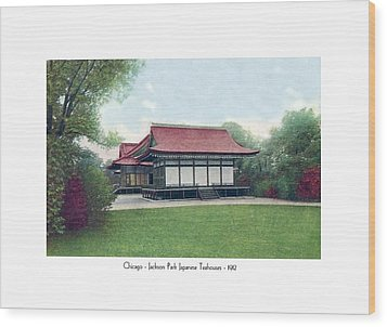 Chicago - Japanese Tea Houses - Jackson Park - 1912 Wood Print