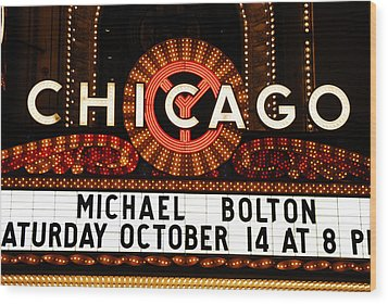 Chicago Sign - Chicago Theater Wood Print by Dmitriy Margolin