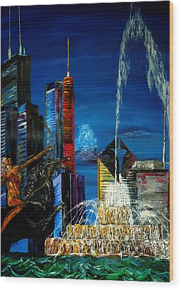 Chicago Skyline Buckingham Fountain Sears Tower Trump Tower Aon Building Wood Print by Chicago Oil Paintings By Gregory A Page