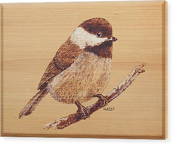 Wood Print featuring the pyrography Chickadee by Ron Haist