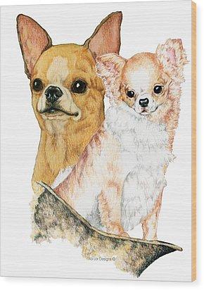 Chihuahuas Wood Print by Kathleen Sepulveda