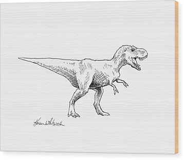 Wood Print featuring the drawing Tyrannosaurus Rex Dinosaur T-rex Ink Drawing Illustration by Karen Whitworth