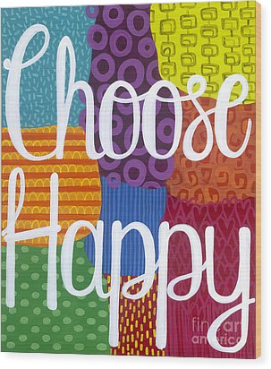 Wood Print featuring the painting Choose Happy by Carla Bank