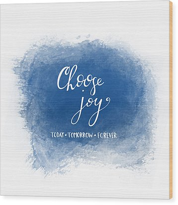 Choose Joy Wood Print
