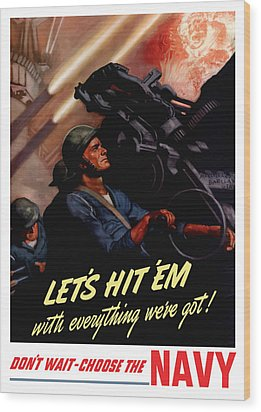 Choose The Navy -- Ww2 Wood Print by War Is Hell Store