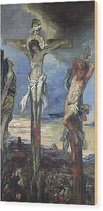 Christ Between The Two Thieves Wood Print by Gustave Moreau