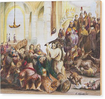 Christ Driving Out The Money Changers Wood Print by Rick Ahlvers