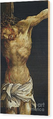 Christ On The Cross Wood Print by Matthias Grunewald