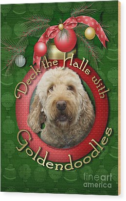 Christmas - Deck The Halls With Goldendoodles Wood Print by Renae Laughner