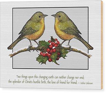 Christmas Card Birds And Friendship Wood Print by Joyce Geleynse