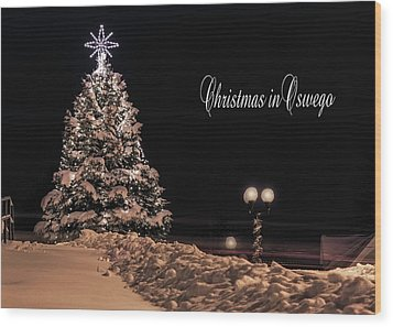 Wood Print featuring the photograph Christmas In Oswego by Everet Regal