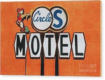 Circle S Motel Wood Print