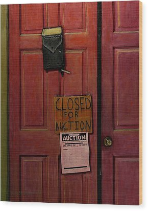 Closed For Auction Wood Print by Doug Strickland