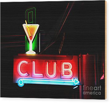 Wood Print featuring the photograph Club Neon Sign 16x20 by Melany Sarafis