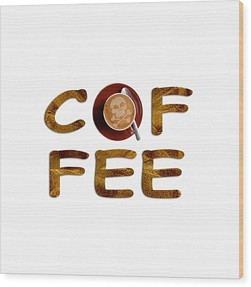 Wood Print featuring the painting Coffee Funny Typography by Georgeta Blanaru