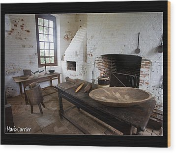 Colonial Kitchen Wood Print by Mark Currier