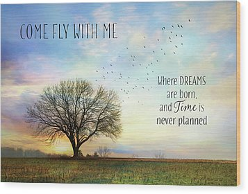 Wood Print featuring the photograph Come Fly With Me by Lori Deiter