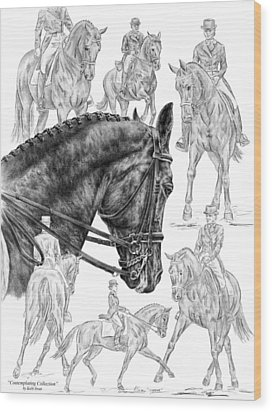 Contemplating Collection - Dressage Horse Drawing Wood Print