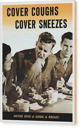 Cover Coughs Cover Sneezes Wood Print by War Is Hell Store