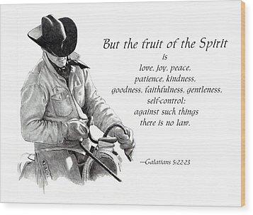Cowboy With Fruit Of Spirit Scripture Wood Print by Joyce Geleynse