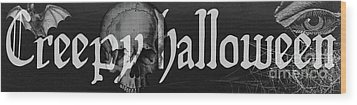 Creepy Halloween Wood Print by Mindy Sommers