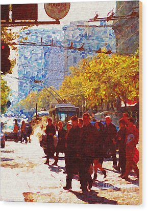 Crossing Market Street 2 . Photo Artwork Wood Print by Wingsdomain Art and Photography