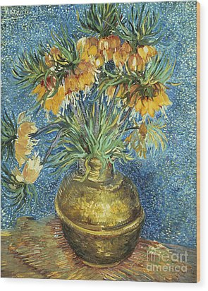 Crown Imperial Fritillaries In A Copper Vase Wood Print by Vincent Van Gogh