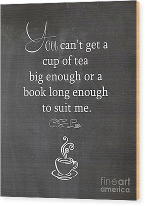 Cs Lewis Cup Of Tea Wood Print