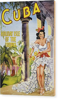 Cuba Holiday Isle Of The Tropics Vintage Poster Wood Print by Carsten Reisinger