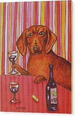 Dachshund At The Wine Bar Wood Print by Jay  Schmetz