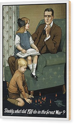 Daddy What Did You Do In The Great War Wood Print by War Is Hell Store