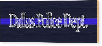 Dallas Police Dept. Blue Line Mug Wood Print