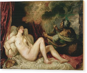Danae Receiving The Shower Of Gold Wood Print by Titian