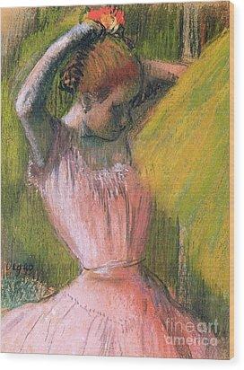 Dancer Arranging Her Hair Wood Print by Edgar Degas