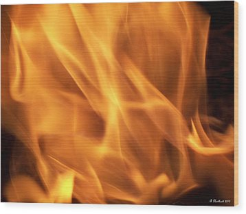 Wood Print featuring the photograph Dancing With Fire by Betty Northcutt