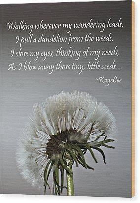 Dandelion Dreams- Fine Art And Poetry Wood Print